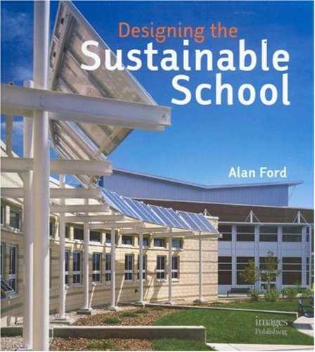 Cover of the book Designing the Sustainable School By Alan Ford