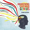 Awakening Your Inner Genius Audiobook by Sean Patrick Narrated by Jeff Justus