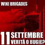 11 Settembre: verità o bugie? [11 September: Truth or Lies?] | Wiki Brigades