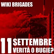 11 Settembre: verit o bugie? [11 September: Truth or Lies?] | [Wiki Brigades]
