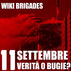 11 Settembre: verità o bugie? [11 September: Truth or Lies?] | [Wiki Brigades]
