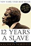 Twelve Years a Slave - Special Edition, Enhanced and Illustrated by Jo M. Bramenson: Memoir of Solomon Northup - Born a free man, sold into slavery and kept in bondage for 12 years