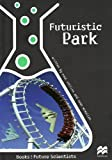 Futuristic Park (Future Scientists) (1420219138) by Collins, Paul