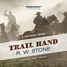 Trail Hand: A Western Story (       UNABRIDGED) by R. W. Stone Narrated by Barry Press
