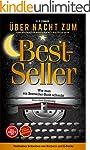 Schreiben: �ber Nacht zum Bestseller:...