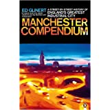 The Manchester Compendium: A Street-by-Street History of England's Greatest Industrial Cityby Ed Glinert