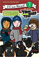 Time Warp Trio: South Pole or Bust (an Egg) (I Can Read Book 3)
