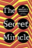 The Secret Miracle: The Novelists Handbook
