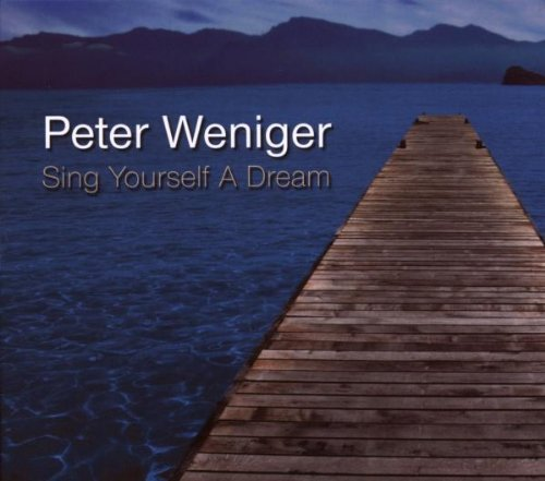 Sing Yourself a Dream by Peter Weniger