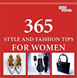 img - for 365 Style and Fashion Tips for Women by Piras, Claudia, Roetzel, Bernhard (2002) Hardcover book / textbook / text book