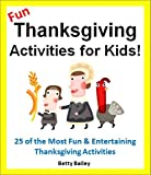 img - for Fun Thanksgiving Activities for Kids! 25 Fun & Educational Thanksgiving Activities for the Whole Family (Activity Books for Kids) book / textbook / text book