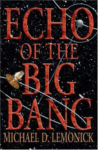 Echo of the Big Bang, Michael D. Lemonick
