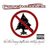 The Flesh Eating Rollerskate Holiday Joyride by Psychostick Explicit Lyrics edition (2007) Audio CD