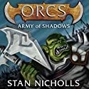 Orcs: Army of Shadows (       UNABRIDGED) by Stan Nicholls Narrated by John Lee