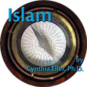 World Religious Traditions: Islam | [Cynthia Eller]