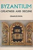 Byzantium: Greatness and Decline