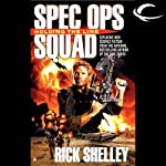 Holding the Line: Special Ops Squad, Book 1 (       UNABRIDGED) by Rick Shelley Narrated by Gary Telles