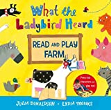 Julia Donaldson What the Ladybird Heard Read and Play Farm (Read & Play)
