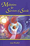 img - for [(Meditations for Survivors of Suicide)] [By (author) Joni Woelfel] published on (July, 2011) book / textbook / text book