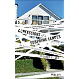 Confessions of a Subprime Lender: An Insider's Tale of Greed, Fraud, and Ignorance ~ Richard Bitner