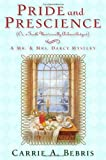 Pride and Prescience: Or, A Truth Univesally Acknowledged (Mr & Mrs Darcy Mystery) (0765305089) by Bebris, Carrie