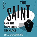 The Saint and the Hapsburg Necklace: The Saint, Book 45 | Christopher Short - writing as Leslie Charteris