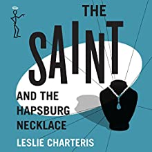 The Saint and the Hapsburg Necklace: The Saint, Book 45 (       UNABRIDGED) by Christopher Short - writing as Leslie Charteris Narrated by John Telfer