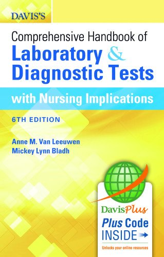 Davis's Comprehensive Handbook of Laboratory and Diagnostic Tests With Nursing Implications (Davis's Comprehensive Handbook of Laboratory & Diagnostic Tests With Nursing Implications)