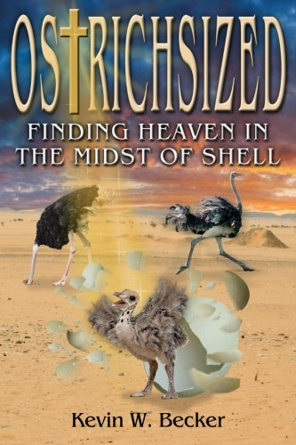 Ostrichsized: Finding Heaven in the Midst of Shell