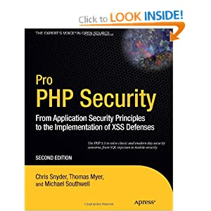 Pro PHP Security: From Application Security Principles to the Implementation of XSS Defenses 2nd Edition (Expert&#39;s Voice in Open Source)