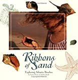 Ribbons of Sand: Exploring Atlantic Beaches (Children's Books) [Paperback]
