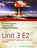 img - for Edexcel A2 Unit 3 Option E2: A World Divided: Superpower Relations, 1944-90 (Student Support Materials for History) book / textbook / text book