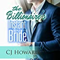 The Billionaire's Instant Bride Audiobook by CJ Howard Narrated by Susan Marlowe
