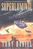 Superluminal: A Novel of Interplanetary Civil War (0061051438) by Daniel, Tony
