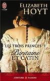 TROIS PRINCES (LES) T.01 : PURITAINE ET CATIN N.E.