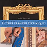 The Encyclopedia of Picture Framing Techniques: A Comprehensive Visual Guide to Traditional and Contemporary Techniques