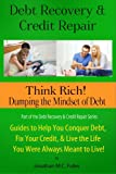 51f2NWSpA6L. SL160  Think Rich: Dumping the Mindset of Debt (Debt Recovery and Credit Repair)