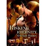 Risking Eternity: An Urban Fantasy/Vampire Romance (Timeshifters) ~ Gwenan Haines