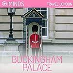 Buckingham Palace: Travel London |  iMinds