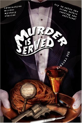 Book: Murder is Served - Interactive Murder Mystery Stories by Barbara Fox