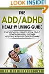 The ADD/ADHD Healthy Living Guide: Ev...