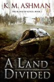 A Land Divided (The Blood of Kings Book 1) by K. M. Ashman