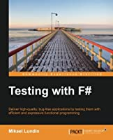 Testing with F# Front Cover