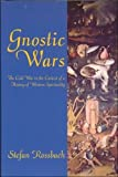 Stefan Rossbach Gnostic Wars: The Cold War in the Context of a History of Western Spirituality