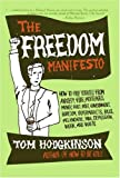 The Freedom Manifesto: How to Free Yourself from Anxiety, Fear, Mortgages, Money, Guilt, Debt, Gover