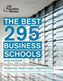 The Best 295 Business Schools, 2014 Edition (Graduate School Test Preparation)