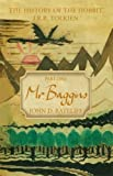 THE HISTORY OF THE HOBBIT. Part One: Mr. Baggins (0007235550) by John Rateliff