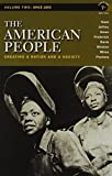 img - for The American People: Creating a Nation and a Society, Concise Edition, Volume 2 with MyHistoryLab and Pearson eText (7th Edition) book / textbook / text book