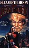 The Legacy of Gird (Trade Paperback) [ THE LEGACY OF GIRD (TRADE PAPERBACK) ] by Moon, Elizabeth (Author ) on Sep-01-1996 Paperback (067187747X) by Moon, Elizabeth