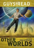 Guys Read: Other Worlds (0061963798) by Scieszka, Jon